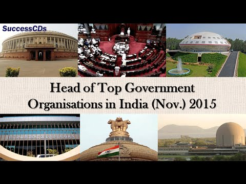 Head of Top Government Organisations in India (November 2015)