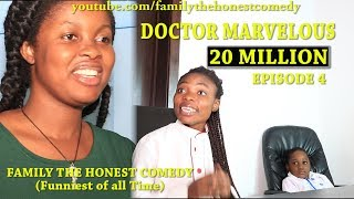 Download Marvelous Comedy - 20 MILLION (DOCTOR MARVELOUS) (Family The Honest Comedy Episode 4)