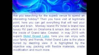 Interesting Holiday at Hotel Grand Lake