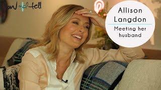 Allison Langdon: On Meeting Her Husband
