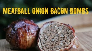 Meatball Onion Bacon Bombs - Moinkballs 2.0