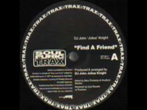 John Julius Knight - Find a friend