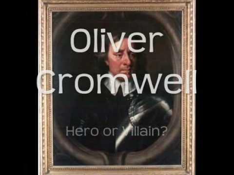 Oliver Cromwell - Villain?
