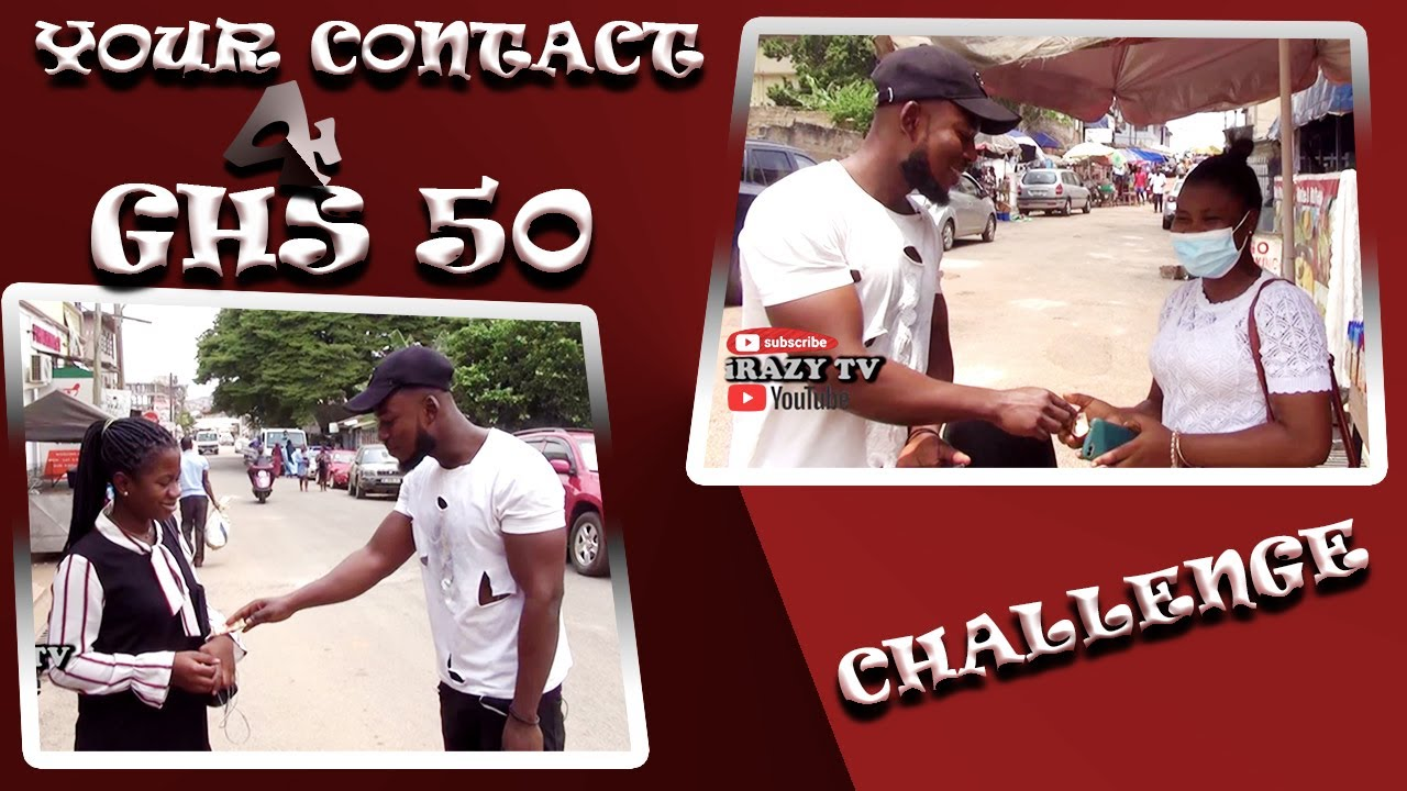 YOUR CONTACT FOR GHS 50 TEST #irazytv #prankghana