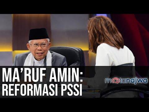 Politik Sarung Ma'ruf Amin: Ma'ruf Amin: Reformasi PSSI (Part 6)   Mata Najwa