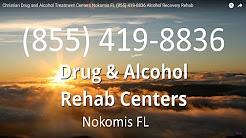 Christian Drug and Alcohol Treatment Centers Nokomis FL (855) 419-8836 Alcohol Recovery Rehab