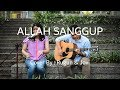 Allah Sanggup [Acoustic Cover] - LightHouse Project
