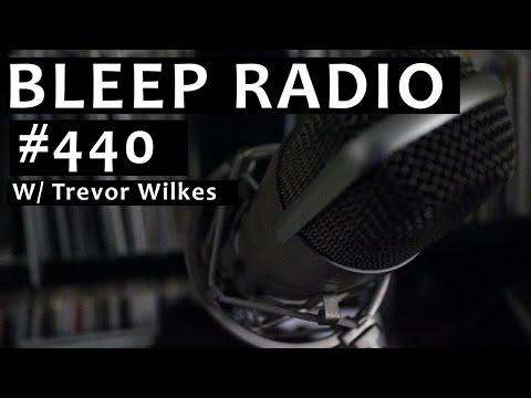 bleep-radio-#440-w/-trevor-wilkes-[hard,-techno,-rave,-breaks]