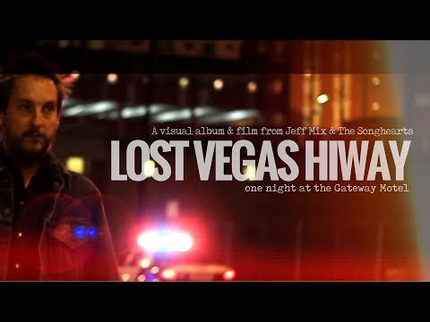 Lost Vegas Hiway A Visual Album and Movie from Jeff Mix and The Songhearts