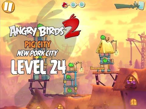 Angry Birds 2 Level 24 Pig City New Pork City 3 Star Walkthrough