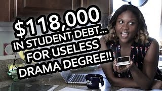 $118,000 In Student Debt... For USELESS Drama Degree!