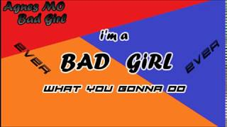 Agnes MO BAD GIRL lyric