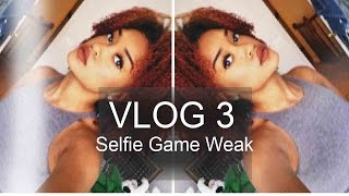VLOG 3 | Selfie Game Weak! Thumbnail
