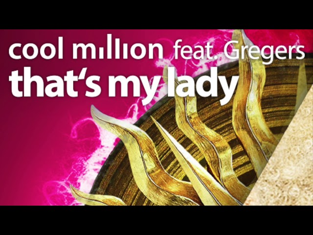 Cool Million ft  Gregers  - That's My Lady