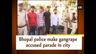 Bhopal police make gangrape accused parade in city - Madhya Pradesh News