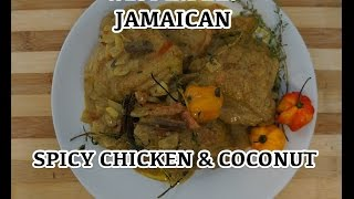 Spicy West Indian Coconut Chicken Recipe - Jamaican