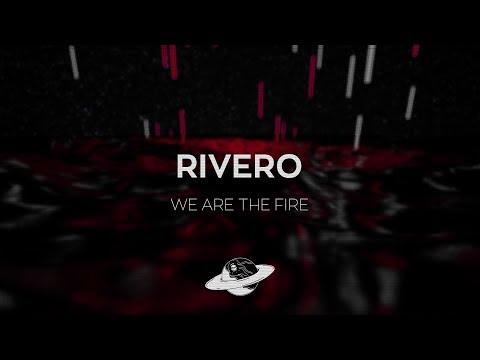 RIVERO - We Are The Fire