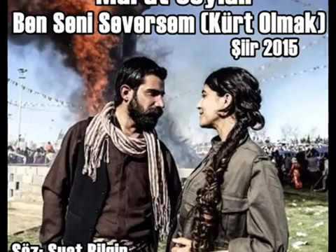 Murat Ceylan Ben Seni Seversem (Kürt Olmak) Şiir 2015