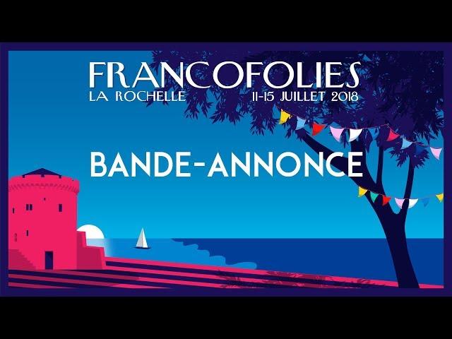 [BANDE ANNONCE] Francofolies 2018