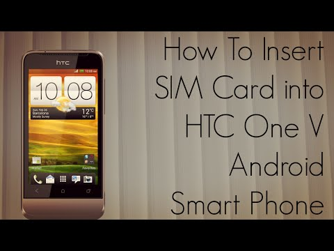 How To Insert SIM Card into HTC One V Android Smart Phone - PhoneRadar