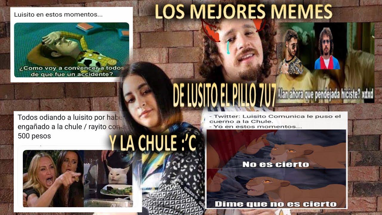 LOS MEJORES MEMES DE LUISITO COMUNICA Y LA CHULE | MEMES DE LA INFIDELIDAD DEL PILLO 7U7 | PARTE 1
