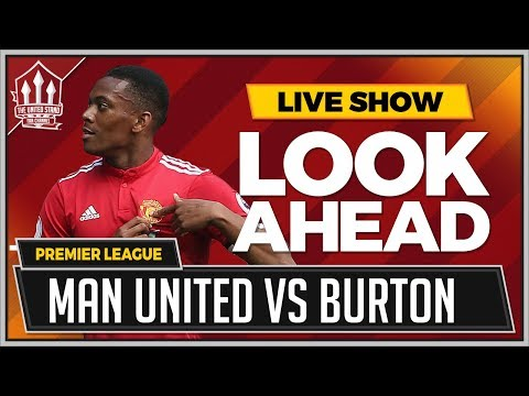 Manchester United vs Burton Albion Extended Preview & Tactical Analysis