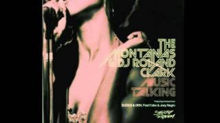 The Montanas & DJ Roland Clark - Music Talking (D.O.N.S. & DBN Remix)