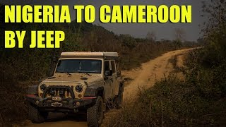Nigeria to Cameroon by Jeep
