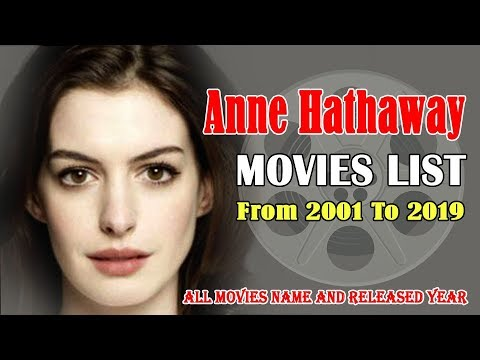 Anne Hathaway Movies List 2001-2019 ( Global Celebrity ...