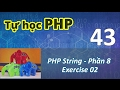Tự học PHP - 43 PHP String - 08 Exercise 02
