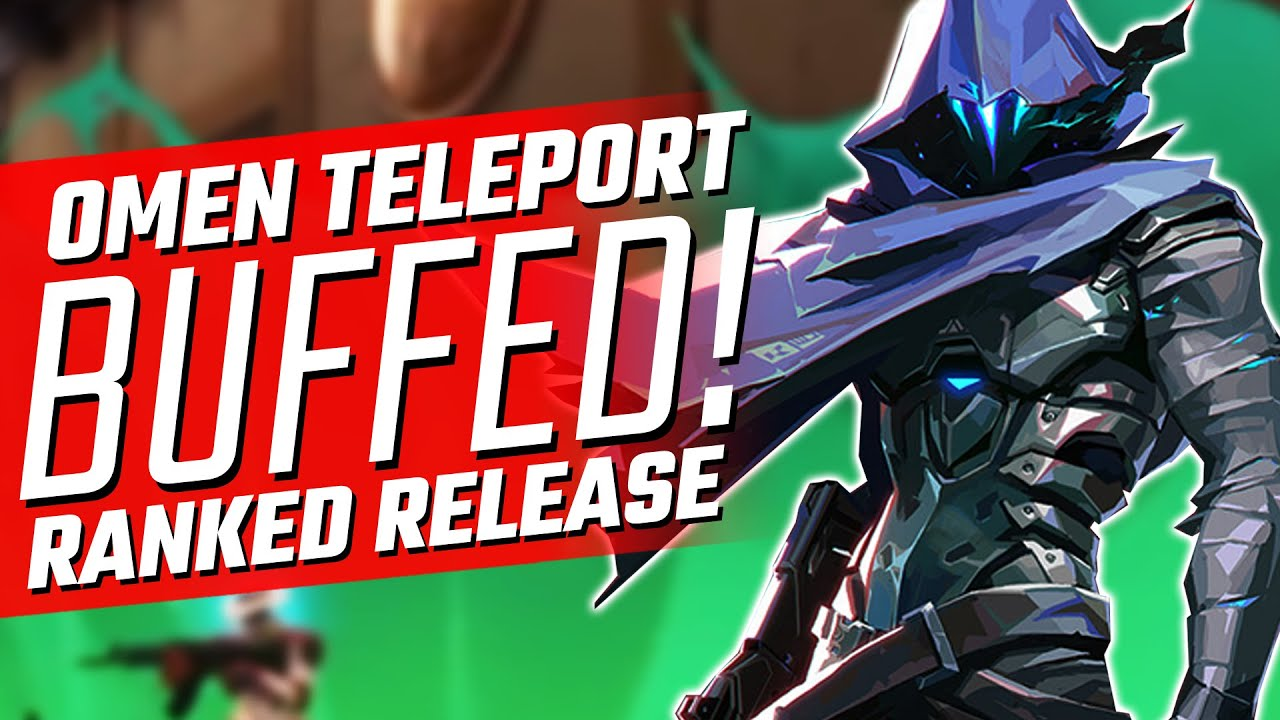 Valorant: Omen Teleport BUFFED! - Ranked Mode Release Date Confirmed
