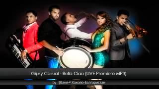 Gipsy Casual - Bella Ciao (LIVE Premiere MP3)