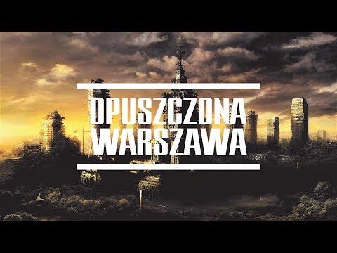 OPUSZCZONA WARSZAWA | ABANDONED WARSAW | 4K | FILM DOKUMENTALNY | URBEX 2017