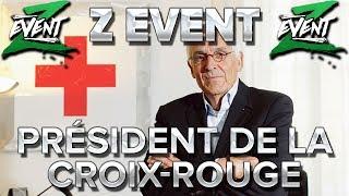 Z Event #14 : Interview du Président de la Croix-Rouge par ZeratoR
