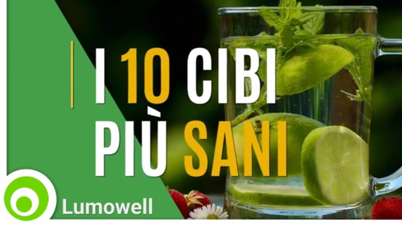 cibi sani - i 10 alimenti più sani del mondo - youtube