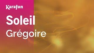 Karaoke Soleil - Grégoire *