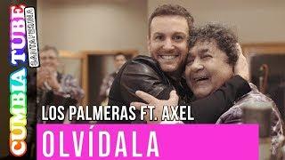 Los Palmeras con Axel - Olvídala