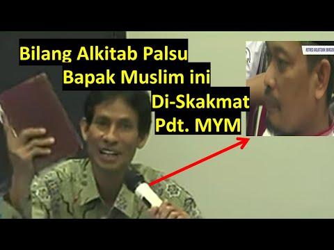 Bapak Muslim Ini Bilang Alkitab Tidak Asli, Lalu Di-skakmat Pdt. MYM