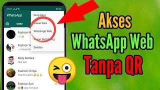 Cara Akses Whatsapp Web Tanpa Kode QR