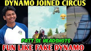 DYNAMO GAMING Joined Circus in PUBG MOBILE, FUN Like FAKE DYNAMO