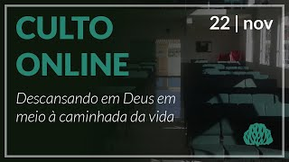 Descansando em Deus em meio a caminhada da vida.  - Pr. Lucas Parreira - 15/11/2020