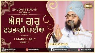 Part 2 -  Aesa Gur Vadhbhagi Paya - 1_3_2017 Ghudani Kalan