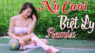 Nụ Cười Biệt Ly Remix  Liên Khúc Nhạc Trữ Tình Remix Hay   Nhạc Trữ Tình đặc sắc