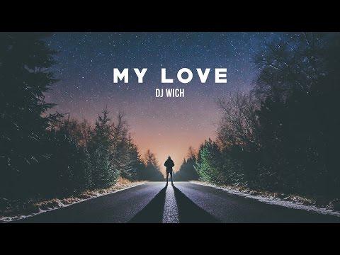 DJ Wich - My Love