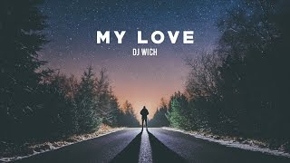 DJ Wich - My Love