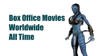 Top List of Worldwide Box Office Movies All Time