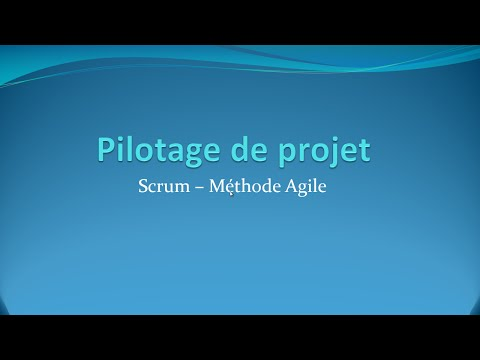 Scrum - Une Méthode Agile - Pilotage de projets