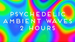 Psychedelic Colorful Ambient Waves  Trippy Blurred Video Background Animation (2 Hours/No Sound)