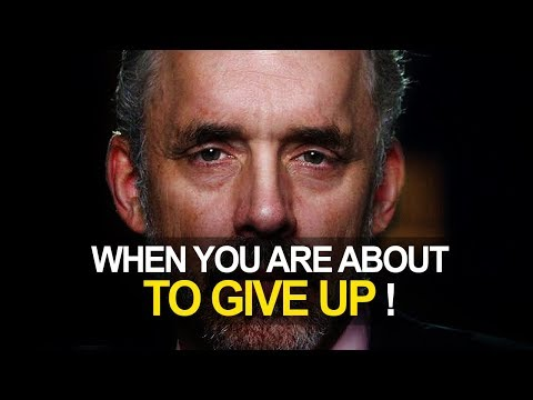 WATCH WHEN YOU FEEL LIKE GIVING UP! - JORDAN PETERSON  [INSPIRING]