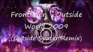 Frontliner - outside World 2009 (outside Spacer Remix)